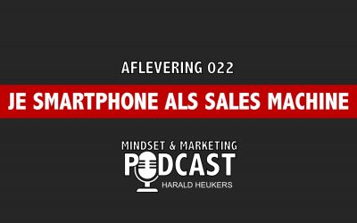 Podcast 022 – Je Smartphone Als Salesmachine