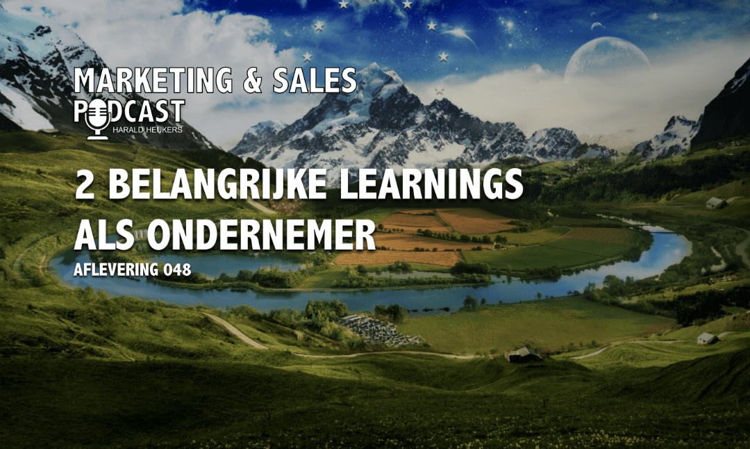 Podcast 048 – 2 learnings als ondernemer