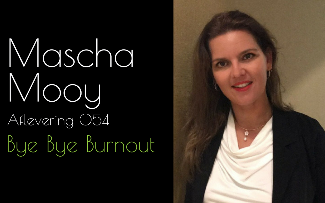 Podcast 054 – Mascha Mooy, Bye Bye Burnout